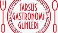 TARSUS'TA GASTRONOMİ GÜNLERİ YAPILACAK
