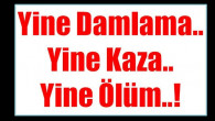 POZANTI DAMLAMA 'YA DİKKAT
