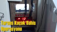 KAÇAK BAHİS OPERASYONU