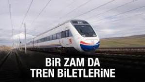 TREN ÜCRETLERİ'DE ZAMLANDI