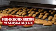 Mer-ek Ekmek Üretimi Ve Satışına Başladı