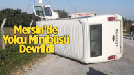 Mersin'de Yolcu Minibüsü Devrildi