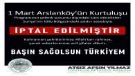 ARSLANKÖY'ÜN KURTULUŞ PROGRAMI İPTAL EDİLDİ