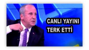 Muharrem İnce, Erdoğan'ın konuşmasının verilmesi üzerine canlı yayını terk etti