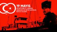 """""""19 Mayıs Atatürk'ü Anma Gençlik ve Spor Bayramı"""""""