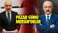 Pazar Günü Mersin'de Olacak Olan Ulaştırma ve Altyapı Bakanı Adil Karaismailoğlu ve TBMM Plan ve Bütçe Komisyonu Başkanı Lütfi Elvan'ın Programı