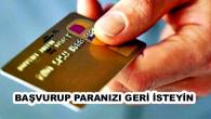 Bankaların kredi kartları için kestiği aidatlar geri alınabilir
