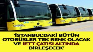 Tüm otobüsler İETT'ye bağlandı