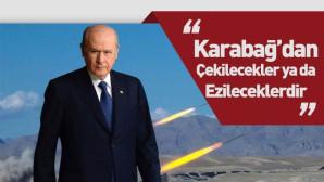 Bahçeli: Ermenistan Ya Çekilecektir Ya Ezilecektir