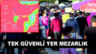 Adana'nın korona haritasında en risksiz bölge mezarlıklar görünüyor