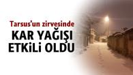 Tarsus'un Üst Kesimleri Beyaza Büründü