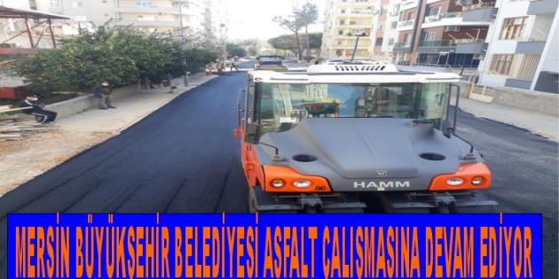 Mersin Büyükşehir, Sıcak Asfalt Çalışmalarını Kent Geneline Yayıyor