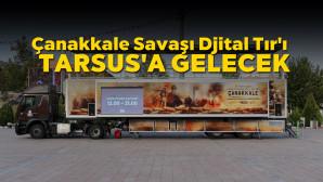 Tarsuslular; Çanakkale Savaşını Dijital Ortamda Görebilecek.