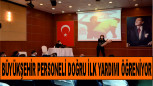 Büyükşehir, 'İlk Yardım Eğitim Merkezi' İle Personeli Acil Durumlara Hazırlıyor
