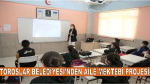TOROSLAR BELEDİYESİ'NDEN AİLE MEKTEBİ PROJESİ