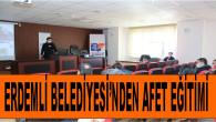 Erdemli Belediyesi'nden Afet Eğitimi