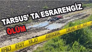 Tarsus'ta Esrarengiz Ölüm