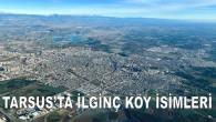 Tarsus'ta İginç Köy İsimleri