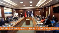 SEÇER, SENDİKA TEMSİLCİLERİ İLE BİR ARAYA GELDİ