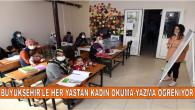 Büyükşehir'le Her Yaştan Kadın Okuma-Yazma Öğreniyor