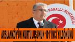 Arslanköy' ün Kurtuluşunun 101′ inci Yıldönümü Kutlandı