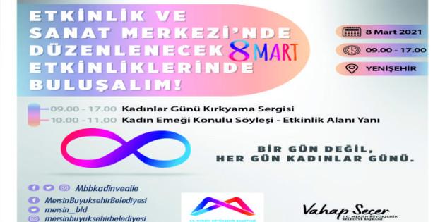 mersin büyükşehir'den, 8 mart için dolu dolu program  büyükşehir, özgecan aslan meydanı'nda 8 mart'ı kutlayacak