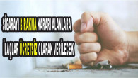 Sigarayı bırakma kararı alanlara ilaçlar ücretsiz olarak verilecek