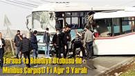 Tarsus'ta Belediye Otobüsü İle Minibüs Çarpıştı 1'i Ağır 3 Yaralı
