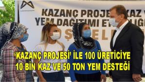 'KAZANÇ PROJESİ' İLE 100 ÜRETİCİYE 10 BİN KAZ VE 50 TON YEM DESTEĞİ