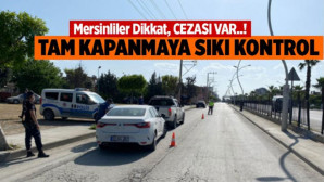 Tarsus'ta Kontroller Sıklaştırıldı, Tam Kapanmada Kurallara Uymayanlara Cezai İşlem Uygulanıyor
