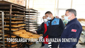 TOROSLAR'DA FIRINLARA RAMAZAN DENETİMİ