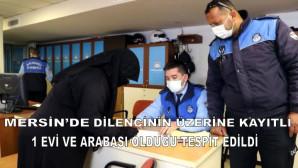 Mersin'de Dilencinin Üzerine Kayıtlı 1 Evi Ve Arabası Olduğu Ortaya Çıktı