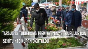 Tarsusta Türk Polis Teşkilatının 176 kuruluş için Şehitlikte Kuran okutuldu