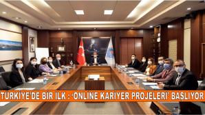 """TÜRKİYE'DE BİR İLK: """"ONLINE KARİYER PROJELERİ"""" BAŞLIYOR"""
