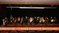 """""""33 Kadın Ramazan Davulcusu"""""""