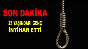 Tarsus'ta 23 yaşındaki genç intihar etti