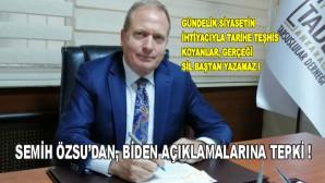 Semih Özsu'dan, Biden'in açıklamalarına tepki