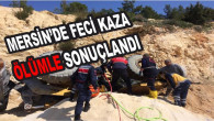 Mersin'de Feci Kaza Ölümle Sonuçlandı
