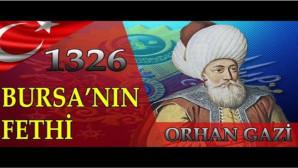 BURSA'NIN FETHİ (6 Nisan 1326)