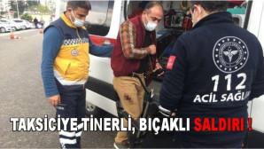 Adana'da Taksiciye tinerli bıçaklı saldırı