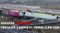 Adana'da Feci Kaza! Trenler Çarpıştı: Yaralılar Var