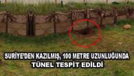 Suriye'den Kazılmış, 100 Metre Uzunluğunda Tünel Tespit Edildi