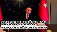 Cumhurbaşkanı Erdoğan'dan 'Normalleşme' açıklaması: Bayram sonrası kontrollü normalleşme adımlarını atıyoruz