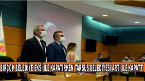 PANDEMİ ŞARTLARINA RAĞMEN TARSUS BELEDİYESİ 2020'Yİ BÜTÇE FAZLASI İLE KAPATTI