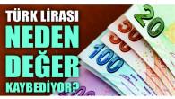 Türk Lirası neden değer kaybediyor?