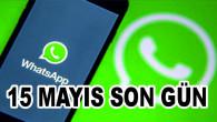 15 Mayıs'tan sonra WhatsApp kullanıcılarını neler bekliyor?
