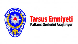 Tarsus'ta art arda şiddetli patlama sesi duyuldu