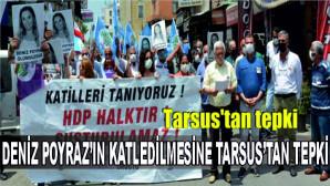 Deniz Poyraz'ın katledilmesine Tarsus'tan tepki