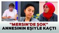 MERSİN'DE ŞOK. ANNESİNİN KOCASI İLE KAÇIP EVLENDİ.!