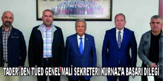 TADER'den TÜED Genel Mali Sekreteri Kurnaz'a Başarı Dileği